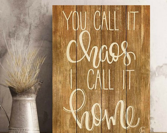 Home Sign-You call it Chaos, I Call it Home Sign-Pallet Wall Art-Pallet Wood Sign-Family Values Sign-House Rules Sign-Dining Room Wall Art