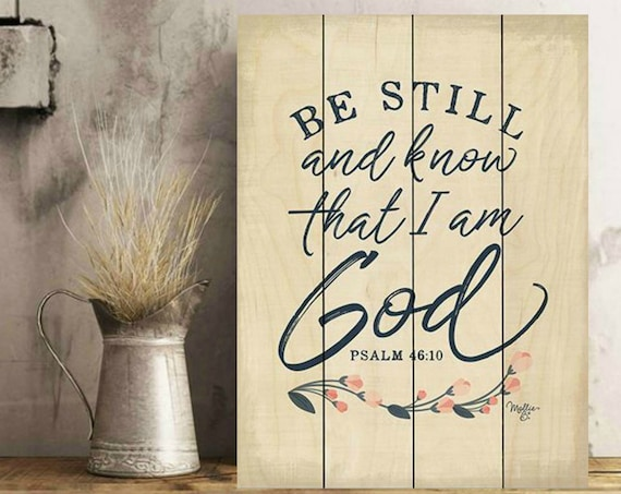 Be Still and Know that I am God Sign -Scripture Sign - Be Still and Know- Scripture Decor - Bible Verse Sign - Be Still