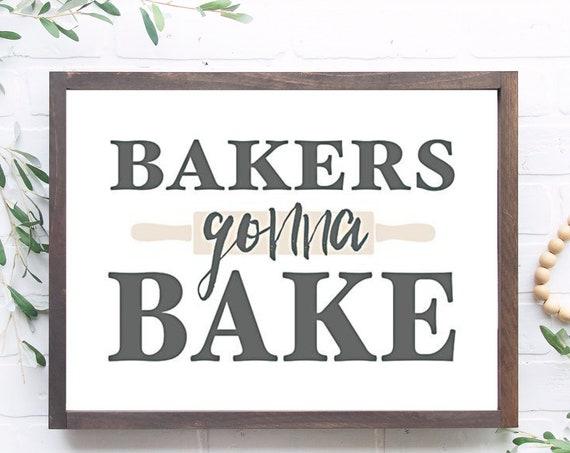 Bakers Gonna Bake - Kitchen Poster - Food Lover Gift - Kitchen Wall Art - Kitchen Home Decor Art