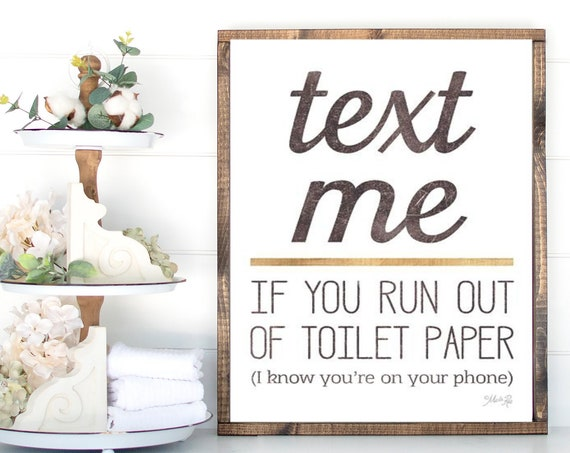 Text Me if you run out of Toilet paper I Know You are on Your Phone Paper Print - Funny Bathroom Print-Toilet Print - Kids Bathroom Print