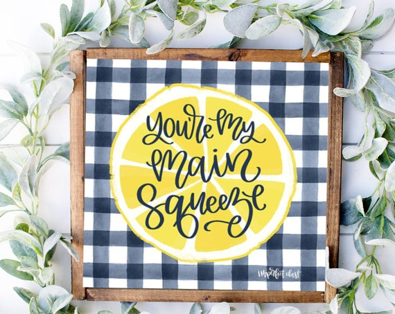 You're my main squeeze Print-Lemonade Decor, Make Lemonade Sign, Lemon Decor, Lemon Lover Sign, Lemon Kitchen Decor, Lemonade Print