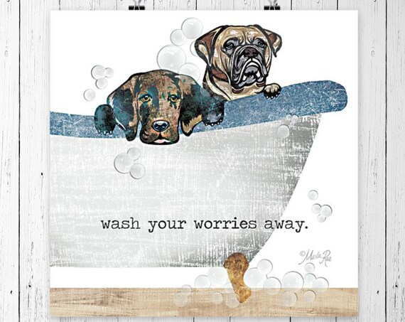 Wash your worries away | Bathroom Wall Decor | Rustic Bathroom | Funny Bathroom Signs |Dog Print |Bathroom Prints | Paw Prints
