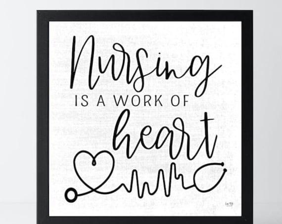 Nursing is a work of heart Print -Nurse Gift - Nurse Present - Healthcare Gift - Gifts for Nurse - Graduation Gift Nurse - Nurse Office Gift