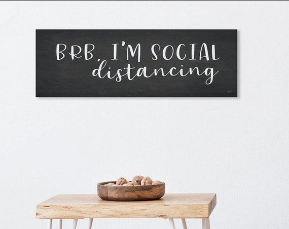 I'm Social Distancing - Social Distance Print - Be Right Back I'm Social Distancing Print - Six Feet Apart Print