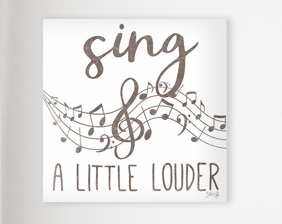 Sing A Little Louder Print,Living room decor, rustic sign,Farmhouse Decor, Music Room Decor,Music Note Decor,Music Note Poster