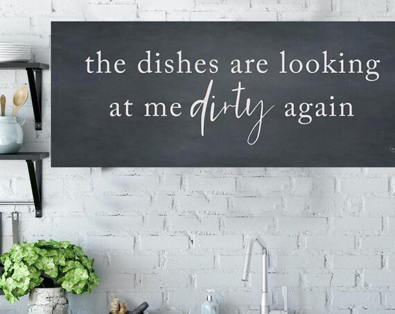 The dishes are looking at me dirty again  Print - Funny Kitchen Decor - kitchen decor - kitchen sign - Home Decor- Kitchen Art Print
