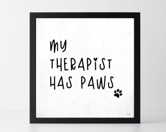 My therapist has Paws Dog Print | Dog Lover Wall Decor | Dog Humarous Art | Hug Your Dog Poster | Dog Print | Dog Poster | Paw Prints
