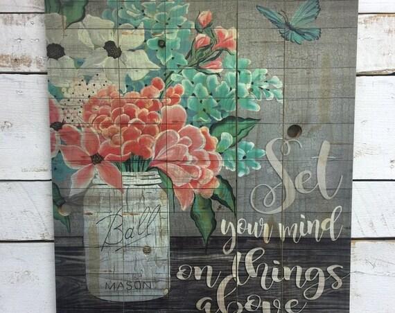 Set Your Mind on things above-Mason Jar Art-Pallet Wall Art-Pallet Wood Sign-Ball Jar Painting- Mason Jar Photo-Pallet Wall Decor