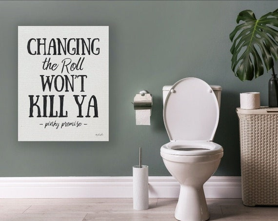 Changing the Roll Won't Kill Ya Pinky Promise Print - Funny Bathroom Print - Toilet Print - Toilet Paper Print - Bathroom Humor Sign