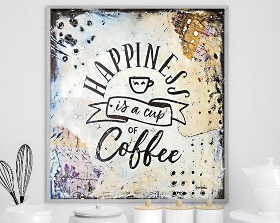 Happiness is a cup of Coffee  - Coffee Print - Coffee Poster - Coffee Wall Art - Coffee Gifts - Coffee Lovers Gift - Kitchen Art - Kitchen
