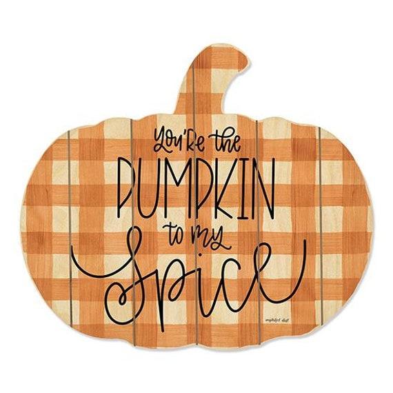 You're the Pumpkin to my Spice Decor -Wood Pumpkin Rustic Fall Decor - Autumn Decor - Fall Gift Ideas - Farmhouse Style - Farmhouse Fall