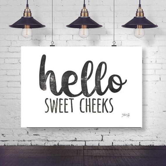 Hello Sweet Cheeks Paper Print - Funny Bathroom Print - Toilet Print - Kids Bathroom Print - Toilet Paper Print - Funny Bathroom Quote