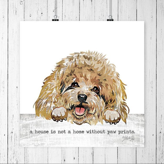 A house is not a home without paw prints Dog Print | Dog Lover Wall Decor | Dog Lover Art | Dog Poster