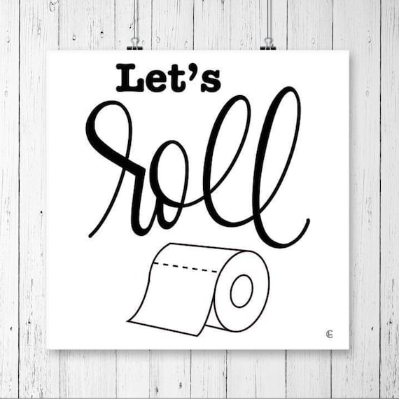 Let's Roll Paper Print - Funny Bathroom Print - Toilet Print - Kids Bathroom Print - Toilet Paper Print - Funny Bathroom Art -Funny Restroom