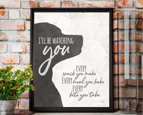 I'll be watching you Dog Print - Typography Art Print - Inspirational Pet lover gift - dog lover gift - pet room decor