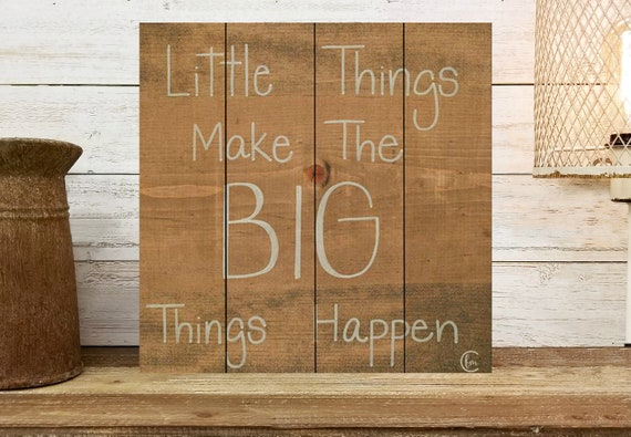 Word Sign-Little Things Make Big Things Happen Sign-Motivational Sign-Farmhouse Wall Decor