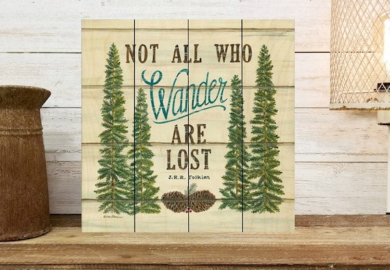 Not all who wander are lost-Cabin Sign