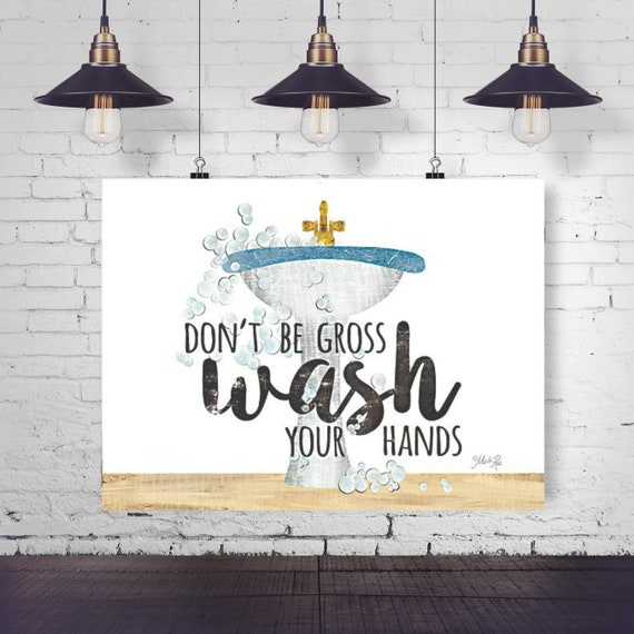 Don't be gross wash your hands Paper Print - Funny Bathroom Print - Toilet Print - Bathroom Print - Toilet Paper Print -Funny Bathroom Quote