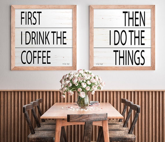 Set of 2 Kitchen Prints - First I Drink the Coffee - Then I do The Things - Coffee bar sign - coffee bar decor - kitchen print - coffee sign