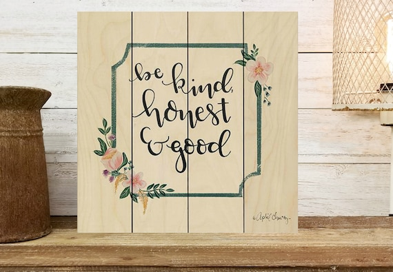 Be Kind Honest and Good Sign - Women's Office Decor - Feminist Wall Art - Self Love Art - Office Sign - Farmhouse Wall Decor