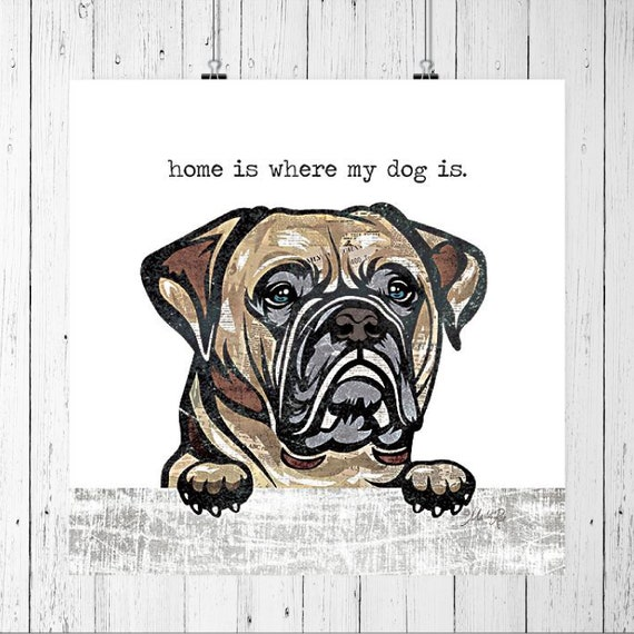 Home is where my Dog is Print | Boxer Print | Boxer Dog Print | Dog Lover Wall Decor | Dog Lover Art | Dog Poster