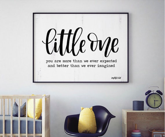 Little one you are more than we ever expected and better than we ever imagined Print - Nursery Wall Art Print - Baby Shower Gift - Kid room