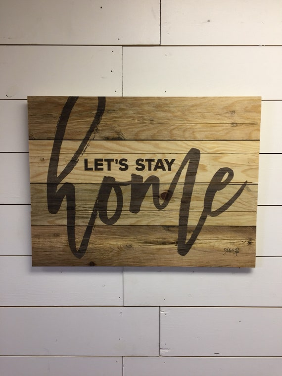 Farmhouse Sign | Home Decor Sign | Let's Stay Home Wood Sign | Lets Stay Home | Let's Stay Home | Living Room Wall Decor | Living Room Signs