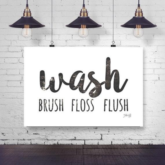 Wash Brush Floss Flush Paper Print - Funny Bathroom Print - Toilet Print - Bathroom Print - Toilet Paper Print - Funny Bathroom Quote