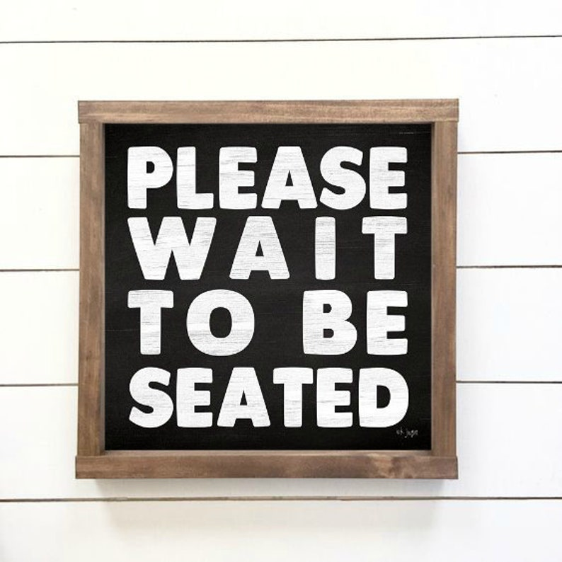 Please Wait To Be Seated Sign Funny Bathroom Sign Toilet Etsy