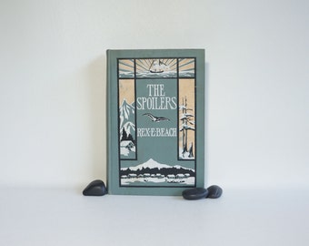 Beautiful Antique Novel - The Spoilers - 1906
