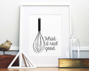 Whisk It Real Good