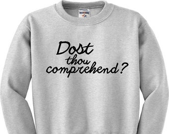 5ac13ffb7 Dost Thou Comprehend - Hocus Pocus Shirt, Hocus Pocus, Hocus Pocus  Sweatshirt, Funny Graphic Shirt, Womens/Mens Sweatshirt in Black or Grey