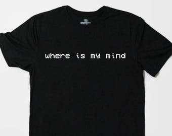 Where is my mind, The Pixies, Pixies Shirt, Pixies T-shirt, Grunge, 90s Grunge, Grunge Shirt, Grunge Clothes, T-Shirt, Fight Club