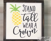 """Interchangeable Framed Wood Sign, Pineapple, Stand Tall Wear A Crown, 12"""""""