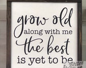"""Interchangeable Framed Wood Sign, Grow Old With Me, 12"""""""
