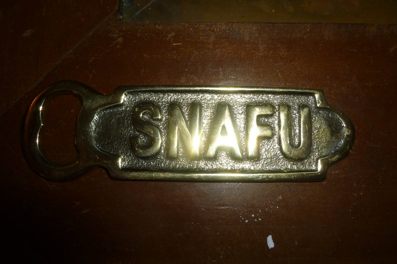 SNAFU in raised letters on brass bottle opener Nautical or Military Brass Bottle Opener 5 x 1.25 wide