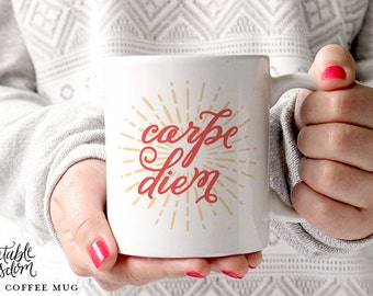 Coffee Mug, Ceramic mug, quote mug, carpe diem coffee mugs, Printable Wisdom, unique coffee mug gift coffee lover, typographic calligraphy