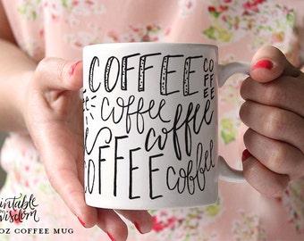 Printable Wisdom Coffee Mug, Ceramic mug, quote mug, coffee subway art, unique coffee mug gift coffee, hand lettered calligraphy
