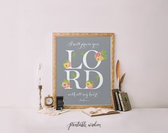 Bible Verse Printable, flowers Scripture Print INSTANT DOWNLOAD wall art decor poster, calligraphy inspirational quote - Psalm 9:1
