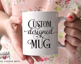 Custom Coffee Mug, 15 oz Ceramic mug, quote mug, Printable Wisdom unique coffee mugs Printable Wisdom, typographic calligraphy, 11 oz coffee