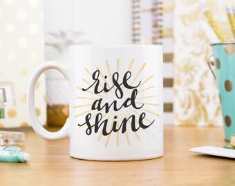 Coffee Mug, Ceramic mug, quote mug, rise and shine calligraphy, Printable Wisdom, unique coffee mug gift coffee, hand lettered calligraphy