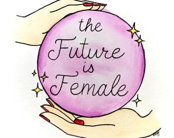 5x7 Art Print - The Future is Female