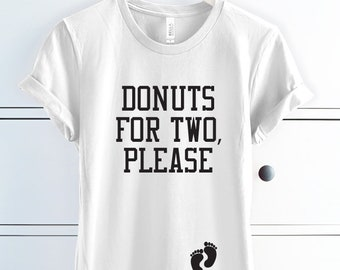 267fd13f0 Donuts for two maternity shirt, funny pregnancy shirt, eating for two shirt,  mom to be shirt, donut pregnancy shirt, pregnancy gift