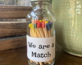 We are a Match - 2 quot Apothecary Matches in Glass Jar - Matches - Matchstick - 50 Colored Tip Matches