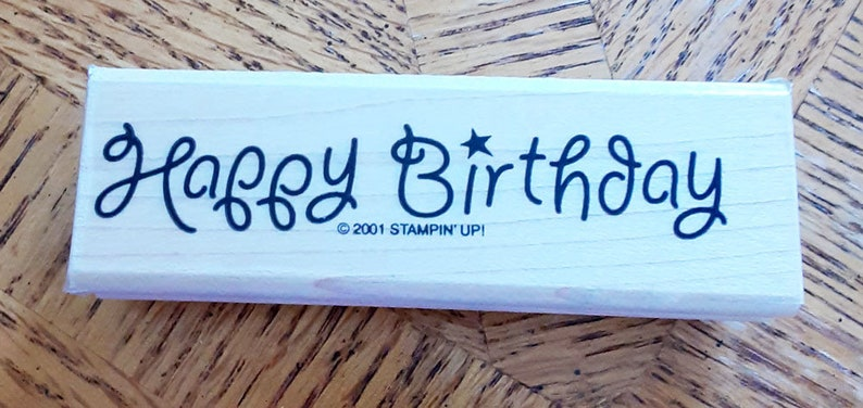Happy Birthday Rubber Stamp retired from Stampin\u2019 Up