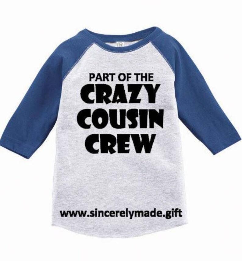 6dffca0d9e7 Crazy Cousin - Cousin Crew - Cousin tees- Cousins - Cousin shirts - Crazy  Cousin Crew - Cousin Crew - Cousin clothing - Cousin crew shirts