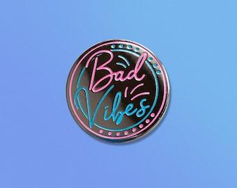 Bad Vibes Enamel Pin