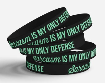Sarcasm Is My Only Defense jelly bracelet
