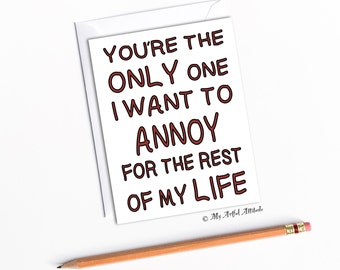Funny Valentines, Anniversary Card, For Wife or Husband, Hilarious Girlfriend, Boyfriend Birthday, Sarcastic Mean Humor, Annoying Love