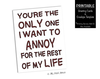 PRINTABLE Anniversary Card, Funny Valentines, Annoying Girlfriend, For Wife or Husband, Sarcastic Mean Humor, Boyfriend Birthday